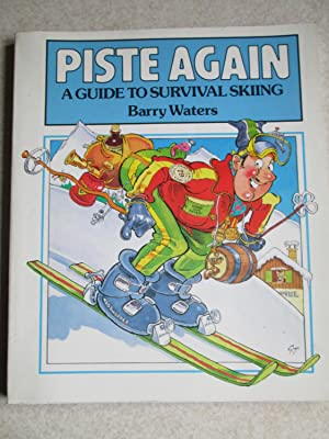 Piste Again. Guide to Survival Skiing (Signed By Michael Edwards - Eddie the Eagle)