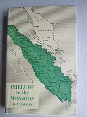 Prelude To the Monsoon (Signed By Author): G.F. Jacobs