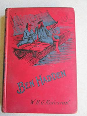 Ben Hadden. Or - Do Right, Whatever Comes of It: W.H.G. Kingston