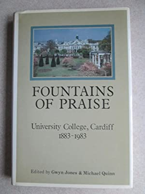 Fountains of Praise: University College Cardiff, 1883-1983 (Signed By R Paxton, R Michael