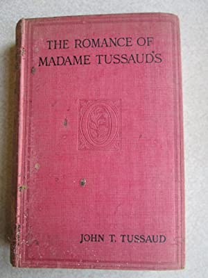 The Romance of Madame Tussaud's: John T. Tussaud