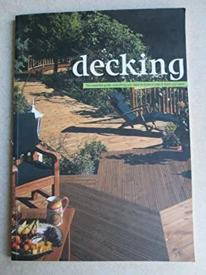 Decking. Essential Guide. Everything You Need to Know to Plan & Build Your Deck