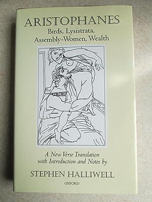 Aristophanes: Birds, Lysistrata, Assembly-Women, Wealth.: Aristophanes. Stephen Halliwell