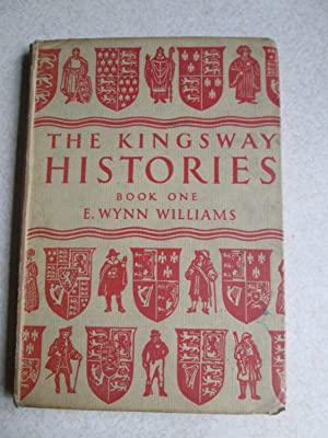 The Kingsway Histories. Book One. For Seniors. From Roman Britain to 1485