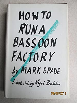 How To Run A Bassoon Factory or: Mark Spade