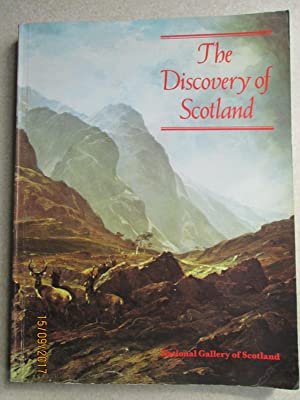 The Discovery of Scotland: The Appreciation of Scottish Scenery Through Two Centuries of Painting...