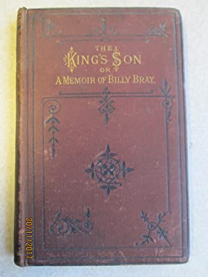 The King's Son or A Memoir of Billy Bray