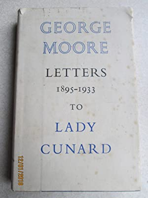 George Moore Letters to Lady Cunard 1895-1933
