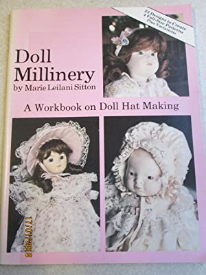 Doll Millinery: A Workbook on Doll Hat Making