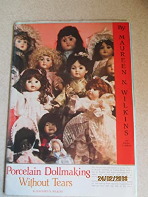 Porcelain Dollmaking Without Tears and Bits By C. Wilkins (Initialled By C. Wilkins)