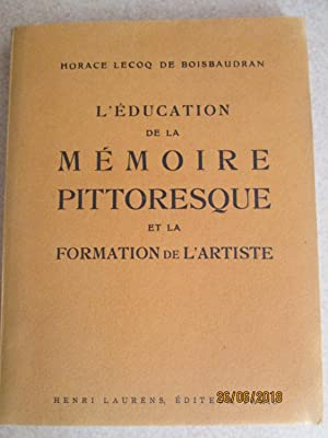 L'Education De La Memoire Pittoresque et La Formation De L'artiste