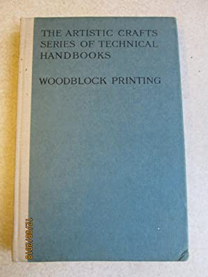 The Artistic Crafts Series of Technical Handbooks: Woodblcok Printing