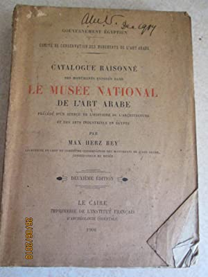Catalogue Raisonne Des Monuments Expose Dans Le Musee National De L'Art Arabe