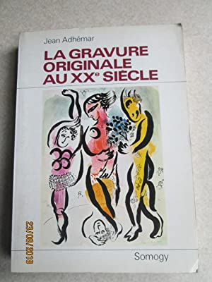 La Gravue Originale Au XX Siecle (Dedication Initalled By the Author)