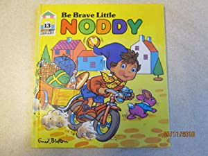 Be Brave Little Noddy (Noddy Library #13)