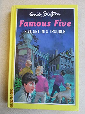 Five Get Into Trouble - Famous Five #8