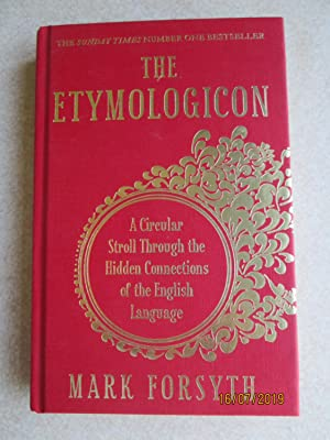 The Etymologicon: A Circular Stroll Through The Hidden Connections of the English Language.