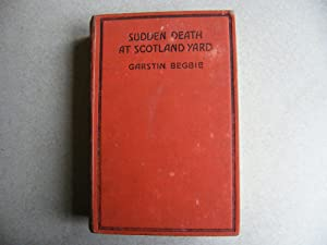 Sudden Death At Scotland Yard First Edition: Garstin Begbie