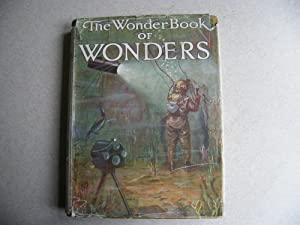The Wonder Book of Wonders: Edited By Harry Golding