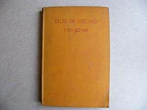 Tales of Toyland. E Blyton 1944 First Edition
