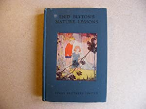 Enid Blyton's Nature Lessons. 1929 First Edition