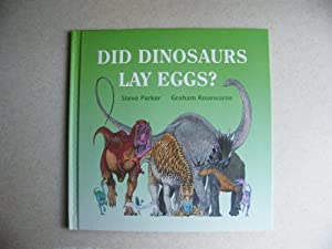 Did Dinosaurs Lay Eggs?: Parker, Steve