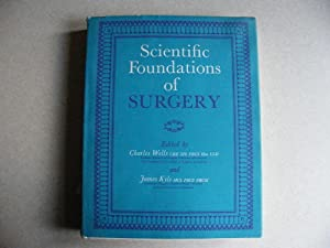 Scientific Foundations of Surgery: Edited By: Charles Wells & James Kyle