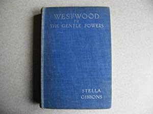 Westwood or The Gentle Powers: Stella Gibbons