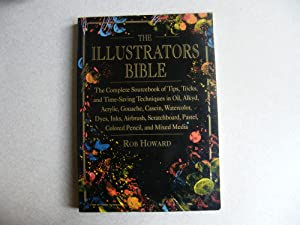 The Illustrator's Bible : The Complete Sourcebook of Tips, Tricks and Time-Saving Techniques in O...