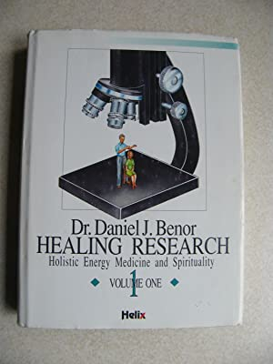 Healing Research. Holistic Energy Medicine & Spirituality. Volume 1