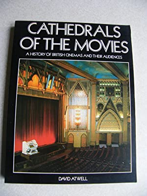 Cathedrals of the Movies : A History of British Cinemas and Their Audiences