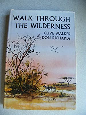 Walk Through the Wilderness: Richards, Don; Walker, Clive