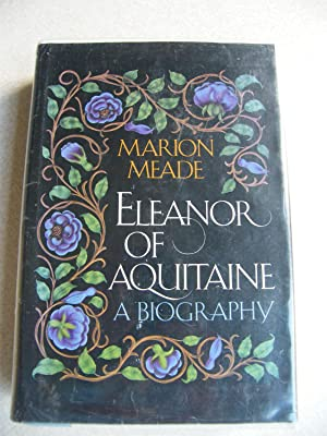 Eleanor of Aquitaine: A Biography: Meade, Marion