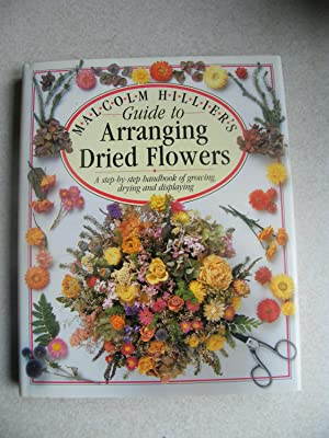 Guide to Arranging Dried Flowers: Hillier, Malcolm