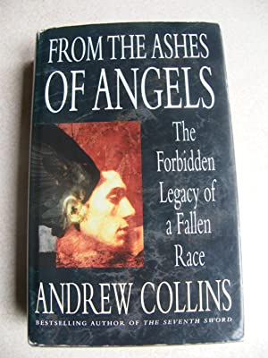 From the Ashes of Angels. Forbidden Legacy of a Fallen Race