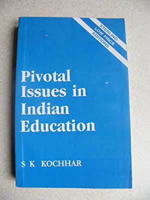 Pivotal Issues In Indian Education: S.K. Kochhar
