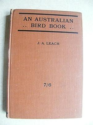 An Australian Bird Book: J.A. Leach