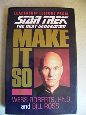 Make It So : Leadership Lessons from Star Trek, the Next Generation
