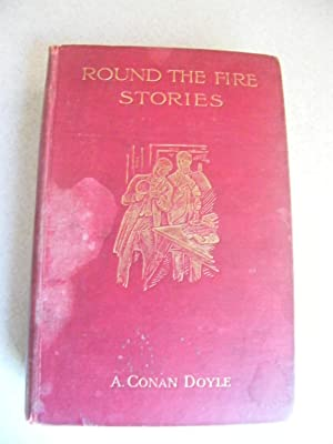 Round The Fire Stories: Arthur Conan Doyle