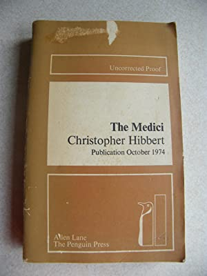 The Rise and Fall of the House of Medici. The Medici Uncorrected Proof