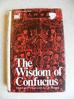The Wisdom of Confucius: Edited & Introduced By Lin Yutang