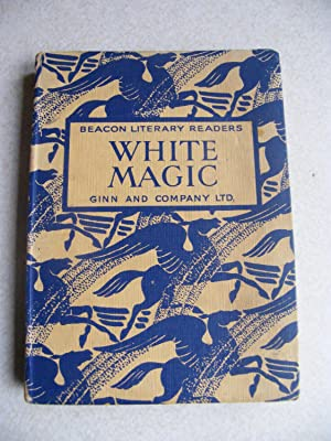 The Beacon Literary Readers. Book Two. White Magic