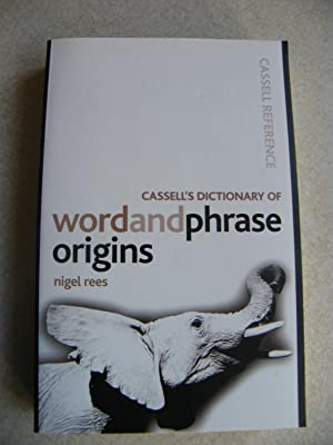 Cassell's Dictionary of Word and Phrase Origins