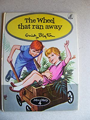 The Wheel That Ran Away. John & Mary 4