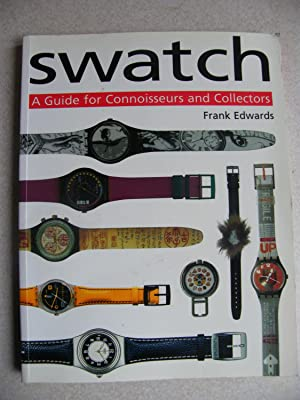 Swatch : A Guide for Connoisseurs and Collectors: Edwards, Frank