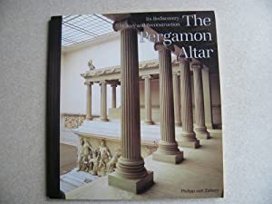 The Pergamon Altar. Its Rediscovery History & Reconstruction