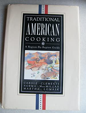 Traditional American Cooking. Region By Region Guide: Carole Clements, Norma MacMillan, Martha ...