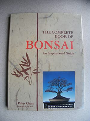 The Complete Book of Bonsai: Peter Chan