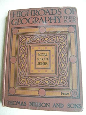 Highroads of Geography. Third Book. South Britain. Royal School Series: Various