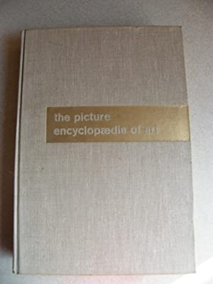 The Picture Encyclopaedia of Art: Editor: Olive Cook + Editorial Staff of Thomas & Hudson